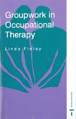 Groupwork in Occupational Therapy - 9780748736362