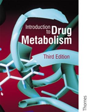 Introduction to Drug Metabolism - 9780748760114