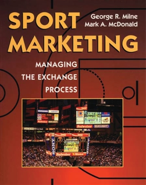 Sport Marketing: Managing The Exchange Process - 9780763708733