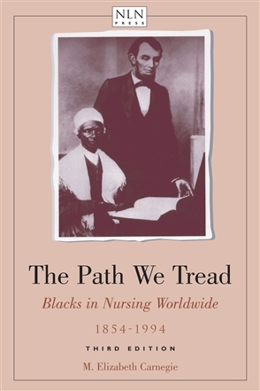 The Path We Tread: Blacks In Nursing Worldwide, 1854-1994 - 9780763712471