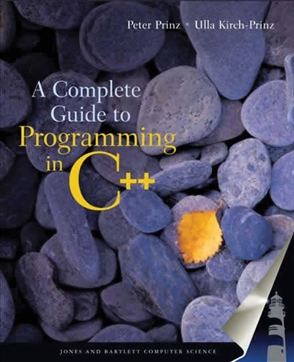 A Complete Guide To Programming In C++ - 9780763718176