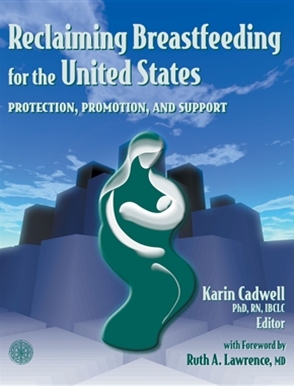 Reclaiming Breastfeeding For The United States:  Protection, Promotion And Support - 9780763720964