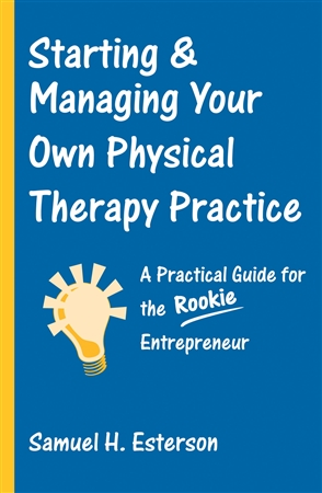 Starting And Managing Your Own Physical Therapy Practice - 9780763726317