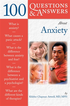 100 Questions  &  Answers About Anxiety - 9780763727178