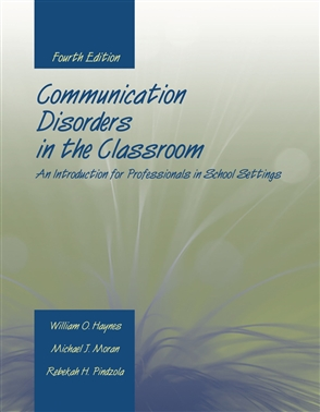 Communication Disorders In The Classroom: An Introduction For Professionals In School Settings - 9780763727437
