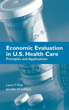 Economic Evaluation In U.S. Health Care: Principles And Applications - 9780763727468