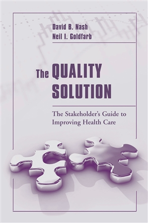 The Quality Solution: The Stakeholder's Guide To Improving Health Care - 9780763727482