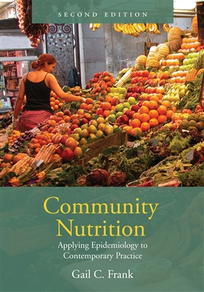Community Nutrition: Applying Epidemiology To Contemporary Practice - 9780763730628