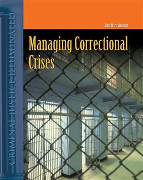 Managing Correctional Crises - 9780763730727