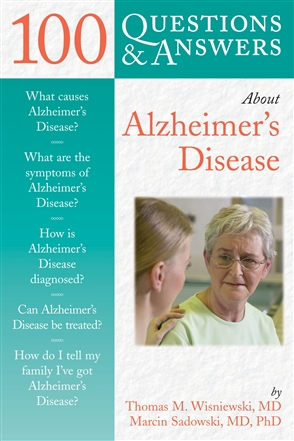 100 Questions  &  Answers About Alzheimer's Disease - 9780763732547