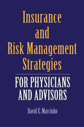 Insurance And Risk Management Strategies For Physicians And Advisors - 9780763733421