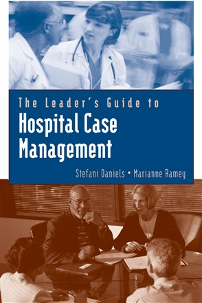 The Leader's Guide To Hospital Case Management - 9780763733544