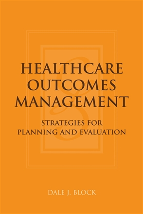 Healthcare Outcomes Management: Strategies For Planning And Evaluation - 9780763733896