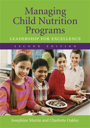 Managing Child Nutrition Programs: Leadership For Excellence - 9780763733902