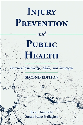Injury Prevention And Public Health: Practical Knowledge, Skills, And Strategies - 9780763733926