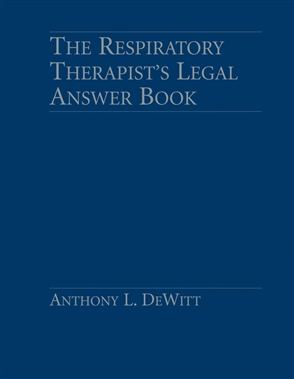 The Respiratory Therapist's Legal Answer Book - 9780763734404