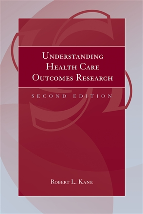 Understanding Health Care Outcomes Research - 9780763734411