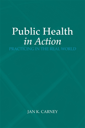 Public Health In Action: Practicing In The Real World - 9780763734473