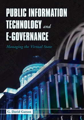 Public Information Technology And E-Governance: Managing The Virtual State - 9780763734688