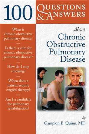 100 Questions  &  Answers About Chronic Obstructive Pulmonary Disease (COPD) - 9780763736385