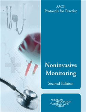 AACN Protocols For Practice: Noninvasive Monitoring, Second Edition - 9780763738259