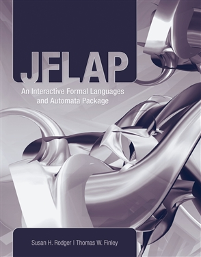JFLAP: An Interactive Formal Languages And Automata Package - 9780763738341
