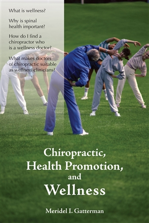 Chiropractic, Health Promotion, And Wellness - 9780763738693