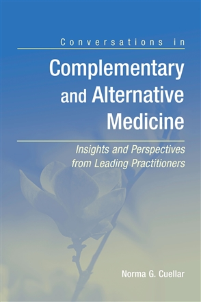 Conversations In Complementary And Alternative Medicine: Insights And Perspectives From Leading Practitioners - 9780763738884