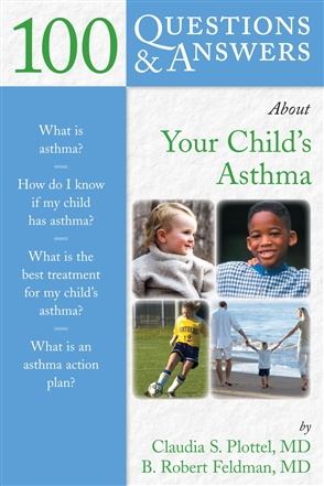 100 Questions  &  Answers About Your Child's Asthma - 9780763739171