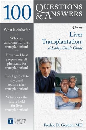 100 Questions  &  Answers About Liver Transplantation: A Lahey Clinic Guide - 9780763740481