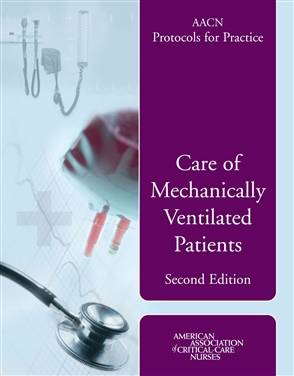 AACN Protocols For Practice: Care Of Mechanically Ventilated Patients - 9780763740801