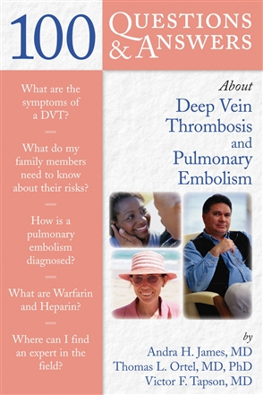 100 Questions  &  Answers About Deep Vein Thrombosis And Pulmonary Embolism - 9780763741051