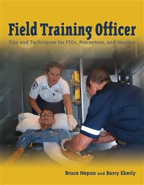 Field Training Officer : Tips and Techniques for Ftos, Preceptors, and Mentors - 9780763741990