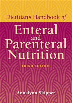 Dietitian's Handbook Of Enteral And Parenteral Nutrition - 9780763742904
