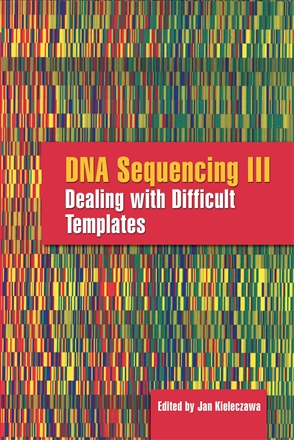 DNA Sequencing III: Dealing With Difficult Templates - 9780763742973
