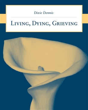Living, Dying, Grieving - 9780763743260