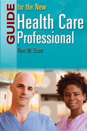 Guide For The New Health Care Professional - 9780763743512