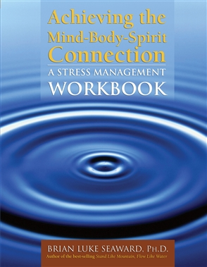 Achieving the Mind-Body-Spirit Connection: A Stress Management Workbook - 9780763745738