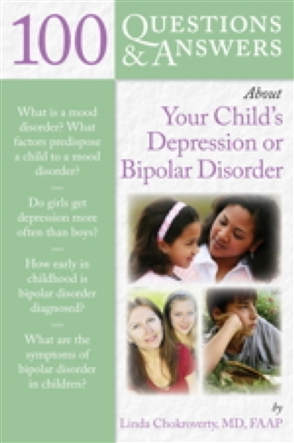 100 Questions & Answers About Your Child's Depression or Bipolar Disorder - 9780763746377
