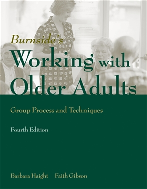 Working With Older Adults: Group Process And Technique - 9780763747701