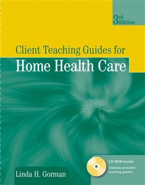 Client Teaching Guides For Home Health Care - 9780763749347