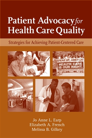 Patient Advocacy For Health Care Quality: Strategies For Achieving Patient-Centered Care - 9780763749613