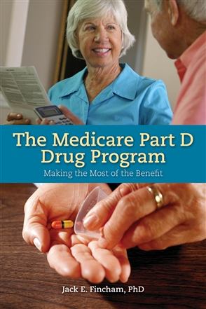 The Medicare Part D Drug Program: Making The Most Of The Benefit - 9780763749675
