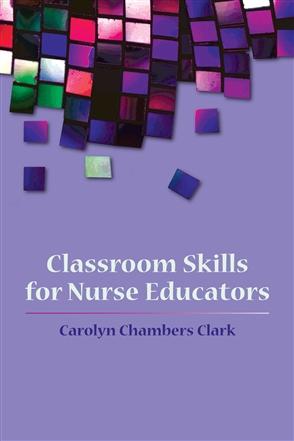 Classroom Skills For Nurse Educators - 9780763749750