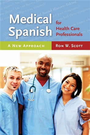 Medical Spanish For Health Care Professionals: A New Approach - 9780763749828