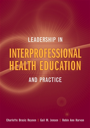 Leadership In Interprofessional Health Education And Practice - 9780763749835