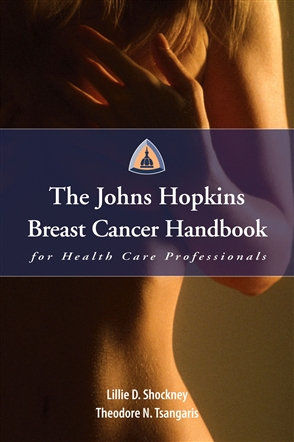 The Johns Hopkins Breast Cancer Handbook For Health Care Professionals - 9780763749927