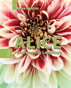 Alice: The Programming Language - 9780763750596
