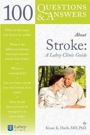 100 Questions  &  Answers About Stroke: A Lahey Clinic Guide - 9780763750701