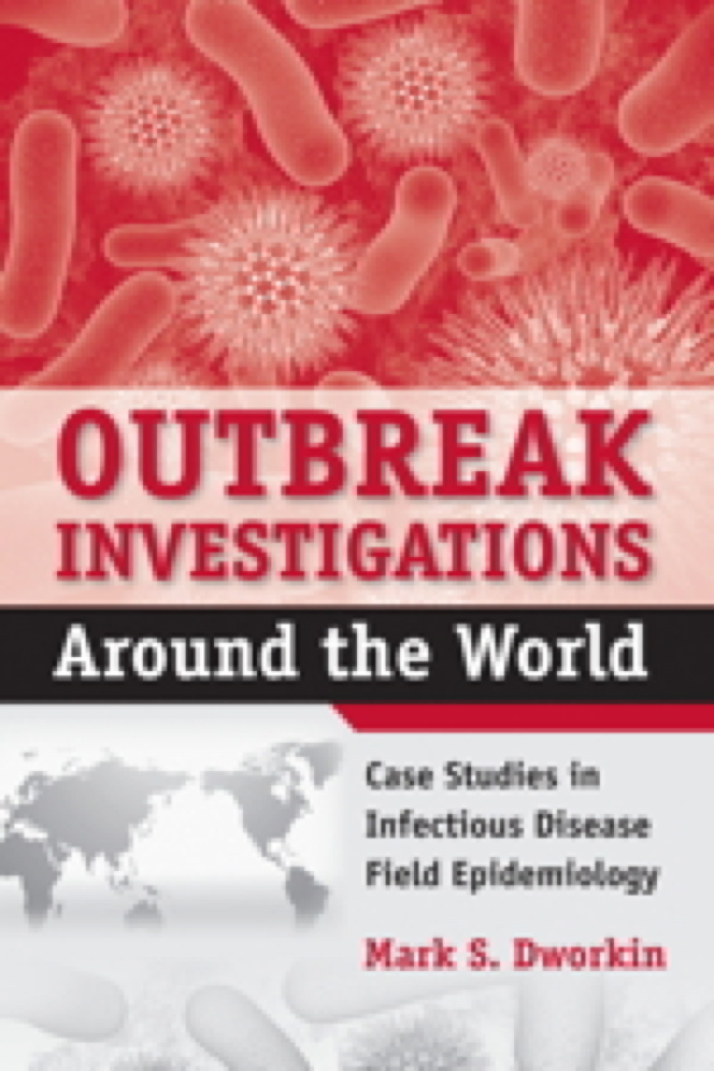 Outbreak Investigations Around The World - 9780763751432